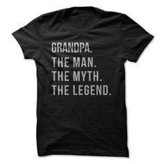 The Man. The Myth. The Legend. For Father Manning when the day comes to tell him he's going to be a Grandpa! Cadeau Surprise, Shirt Designs, Vinyl Designs, Fathers Day Shirts, Looks Cool, You Funny, Stupid Funny, Hilarious, Grandparents
