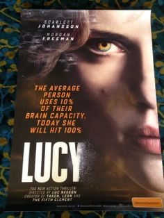 Authentic Lucy Movie Poster         (I)             (2014) A woman, accidentally caught in a dark deal, turns the tables on her captors and transforms into a merciless warrior evolved beyond human logic.Director: Luc Besson     Writer: Luc Besson     Stars: Scarlett Johansson,  Analeigh Tipton,  Morgan Freeman  supernatural power  Genres:  Action |  Sci-Fi