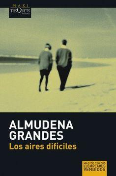 Los aires difíciles (MAXI) de Almudena Grandes http://www.amazon.es/dp/8483835002/ref=cm_sw_r_pi_dp_5I8qwb1QGXAKX