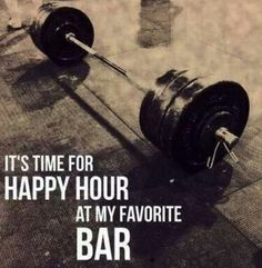 Let's Go For That Happy Hour At That Bar ! Loving The Motivation !