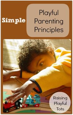Here we start simply! Playful Parenting Principles