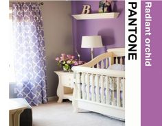 Orchid +Neutral colour = Great nursery Theme  How to decorate with 2014 Pantone coluor trends in your Nursery    #homedecor #baby #Nursery