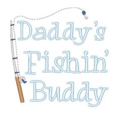 All Designs :: Daddy's Fishin Buddy