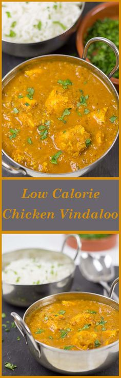 Lower in fat and lower in calories. This Chicken Vindaloo recipe uses a minimal amount of oil but still explodes with a great spicy (but not too hot) taste!