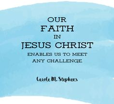 """Sister Carole M. Stephens: """"Our faith in Jesus Christ enables us to meet any challenge.""""  #LDS #LDSconf #quotes"""