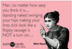 But it WILL make us laugh every time...Admit it, you just had a vision in your head ;)  You're welcome for that giggle.