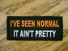 I've Seen Normal It Funny Sayings Vest Patch Motorcycle Biker ...