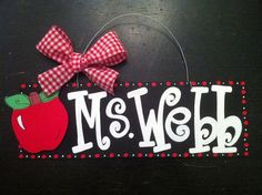 Customized Teacher Sign- cute! On Etsy.