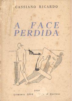 Livro: RICARDO, Cassiano. A face perdida. 1ª edição. Vinheta da capa de Oswald de Andrade Filho. Rio