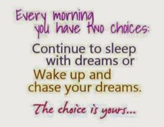 Two choices every morning