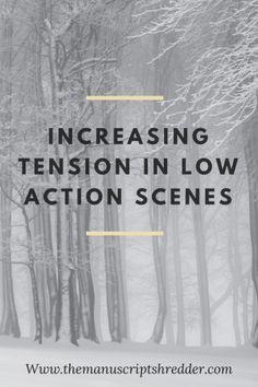increasing tension in low action scenes-www.themanuscriptshredder.com