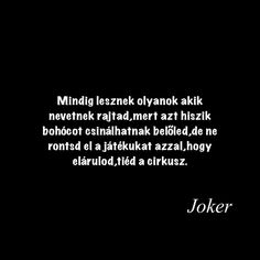 Hungary, Joker, Forget, Cards Against Humanity, Quotes, Life, Instagram, Quotations, The Joker