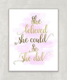 She believed she could, Inspirational quote, Pink and gold art, Feminine art, Motivational quote 8x10 UNFRAMED. She Believed She Could So She Did. 8x10 print. Printed on beautiful UltraPro 68 lb satin lustre paper. Comes unframed.