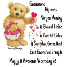 Good Morning Wishes, Morning Messages, Morning Greeting, Lekker Dag, Afrikaanse Quotes, Goeie Nag, Goeie More, Morning Blessings, Good Morning Good Night