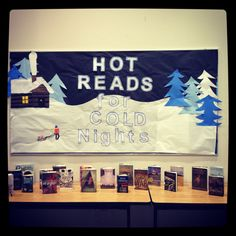 Hot Reads for Cold Nights. Winter time Library display.