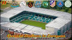Top 20 Greatest Stadiums In European Club Football |Football & life