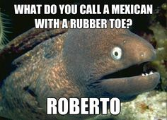 what do you call a mexican with a rubber toe