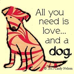 All u need is <3 and a dog.