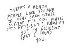 Def not an accident I Love You Quotes, Love Yourself Quotes, Great Quotes, Quotes To Live By, Inspirational Quotes, Awesome Quotes, Found You Quotes, Quotes Quotes, Reasons I Love You