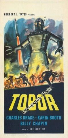 "Tobor the Great poster - Great poster, terrible movie, but I must confess that I love them both. (Hint as to the wonderful badness of this movie: ""Tobor"" is, of course, ""robot"" spelled backwards.)"