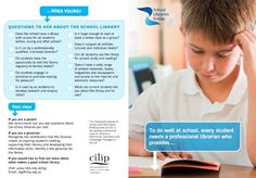 To do well at school, every student needs a professional librarian who provides... Visit: www.cilip.org.uk/slg Email: slg@cilip.org.uk From: The Chartered Institute of Library and Information Professionals (CILIP), the leading professional body for librarians, information specialists and knowledge  Download brochure: http://www.cilip.org.uk/sites/default/files/documents/Professional%20Librarian%20-%20Hi-res.pdf