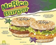 The Philippines play host to the McRice burger which consist of either beef or chicken on a sticky rice bun
