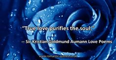 Sir Kristian Goldmund Aumann The Great Poet Quote - There, in the quest for the infinite. Inspirational Quotes, Words of wisdom Romantic Love Quotes, Love Yourself Quotes, Love Quotes For Him, Quote Of The Day, Motivational Thoughts, Inspirational Thoughts, True Friendship Quotes, View Quotes, Mother Teresa Quotes
