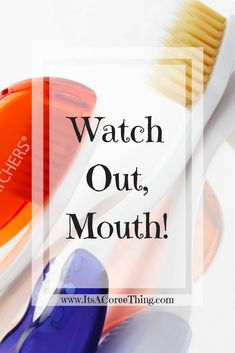 Watch Out, Mouth! -