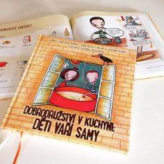 Tip na knižní novinku: UNIKÁTNÍ EDUKATIVNÍ KUCHAŘKA PRO DĚTI! | Proti šedi Children Books, Contemporary, Reading, Children's Books, Reading Books, Baby Books
