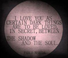 Pablo Neruda Love Quote