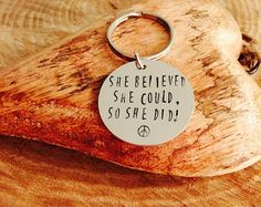 Hand stamped keyring - She believed she could so she did. by InkandfeatherbyKerry on Etsy
