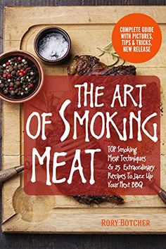 The Art of Smoking Meat: TOP Smoking Meat Techniques & 25... https://www.amazon.com/dp/B01D1K7SA0/ref=cm_sw_r_pi_dp_hLisxb6QB5BDD