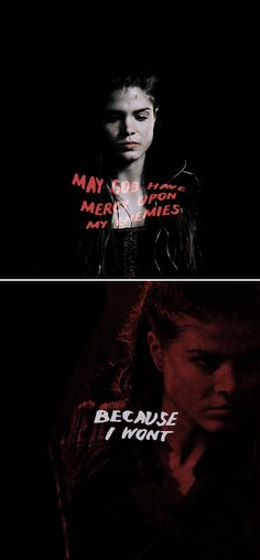 Octavia Blake: May God have mercy upon my enemies because I won't #the100
