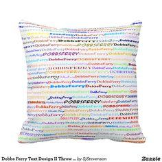 Dobbs Ferry Text Design II Throw Pillow