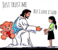 """""""Trust Me My Child""""    April 27th, 20146:14 PM   Talk about perfect timing! I stumbled upon this picture today as I was surfing the web. All day I has this feeling of confusion and emptiness. Schools coming to an end and I&#8217"""