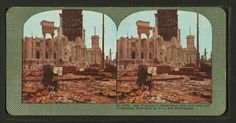 San Francisco's magnificent City Hall and Hall of Records, destroyed by Fire and Earthquake.