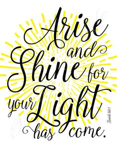 Christian printable. Arise and Shine for Your by PrintsofLife
