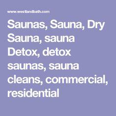 Saunas, Sauna, Dry Sauna, sauna Detox, detox saunas, sauna cleans, commercial, residential Dry Sauna, Outdoor Sauna, Saunas, Detox, Commercial, Steam Room