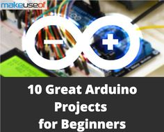10 Great Arduino Projects for Beginners
