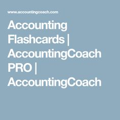 Join AccountingCoach PRO large library and get lifetime access to seminars, tutorials, coaching and progress tests. Learn accounting, finances and bookkeeping. Learn Accounting, Accounting Basics, Accounting Career, Personal Finance, Coaching, Learning, Tips, Training