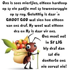 Ons is soos miertjies Truth Quotes, Wisdom Quotes, Family Qoutes, Saturday Greetings, Good Morning Vietnam, Afrikaanse Quotes, Goeie More, Inspirational Qoutes, Bible Prayers