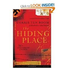 The Hiding Place by Corrie Ten Boom - The book that has stuck with me since 7th grade! It's not just another Holocaust book....this is a story about a woman's incredible faith in the worst of circumstances.