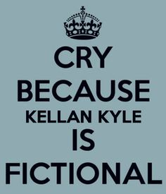 I know he is fictional, but I do not want to hear it :(