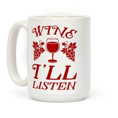 Show off your love of wine with this funny, red wine lover's, wine pun coffee mug! Let the world know that you are always available to listen to a friend whine over a bottle of wine!