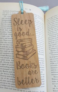 Sleep is Good Books are Better Bookmark - Laser Engraved Alder Wood - Book Mark Sleep is Good Books are Better Bookmark Laser by JuniperandIvy Not a book, but it's a necessity Best Bookmarks, Creative Bookmarks, Bookmarks For Books, Handmade Bookmarks, Bookmarks Quotes, Crochet Bookmarks, I Love Books, My Books, Good Books To Read