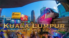 Sehr eindrücklich realisiertes Time-Lapse-Movie: Kuala Lumpur DAY-NIGHT by Rob Whitworth.