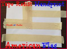 Tape Resist Handprint American Flag - 4th of July Crafts for Baby - House of Burke