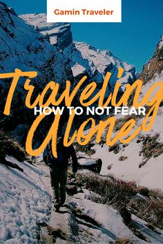 How to NOT fear Traveling Alone - Conquer your fear on traveling solo. Get tactical guides on how you can plan, travel, stay safe, and enjoy traveling solo or traveling alone.