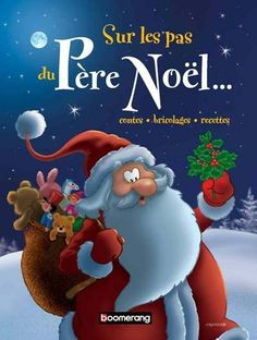Sur les pas du père Noël Conte, Album, Education, Disney Princess, School, Books, Character, Children's Books, Nursery Songs