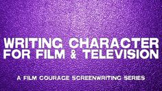 #Writing Character For #FilmandTelevision - A Film Courage #Screenwriting Series via http://filmcourage.com/   For more videos, please visit https://www.youtube.com/user/filmcourage  #filmandtelevision #entertainmentindustry #film #screenwriting101 #script #screenplay #screenwritingtips #story #writing